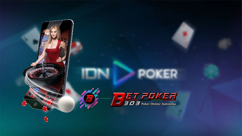 Poker Teraman Dengan Server IDN Play